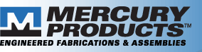 Mercury Products - Engineered Fabrications & Assemblies